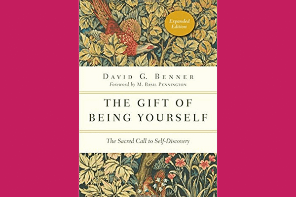 The Gift of Being Yourself* David Benner