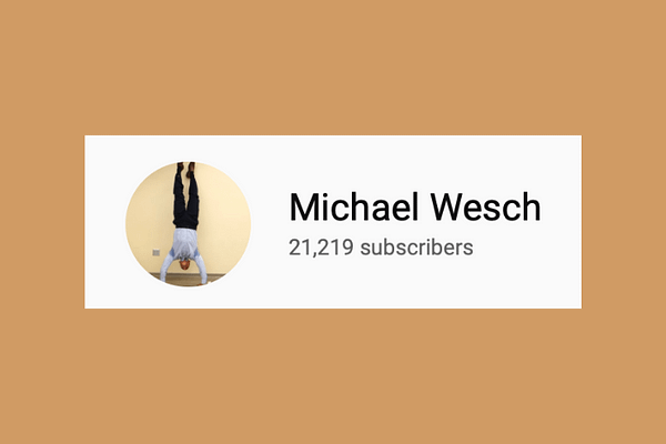 Mike Wesch https://www.youtube.com/user/mwesch