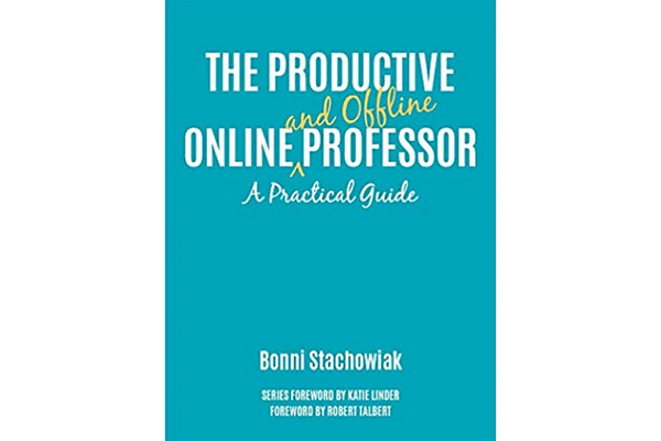 The Productive Online and Offline Professor, by Bonni Stachowiak