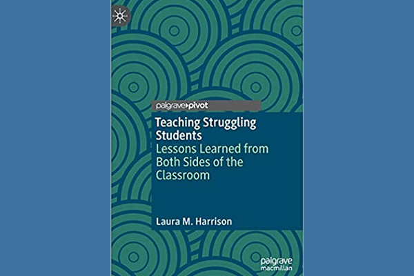 Teaching Struggling Students, Laura M. Harrison