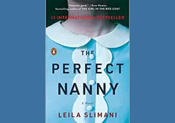 The Perfect Nanny: A Novel, by Leila Slimani