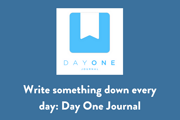 Write something down every day_ Day One Journal