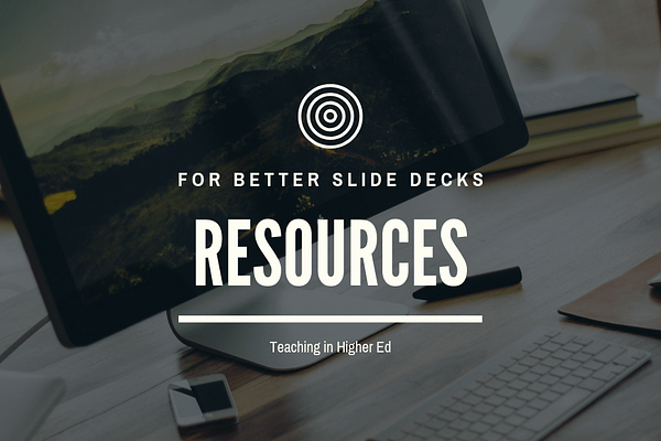 Resources for Better Slide Decks