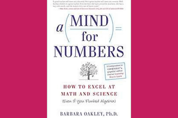 A Mind for Numbers: How to Excel at Math and Science, by Barbara Oakley