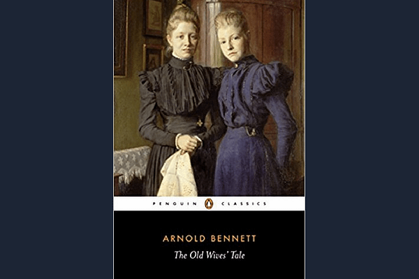 The Old Wives Tale, by Arnold Bennett