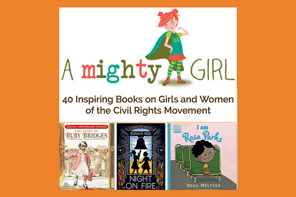 40 Inspiring Books on Girls and Women of the Civil Rights Movement by Katherine on A Mighty Girl website