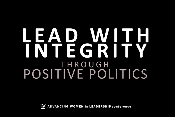 Lead with Integrity through Positive Politics
