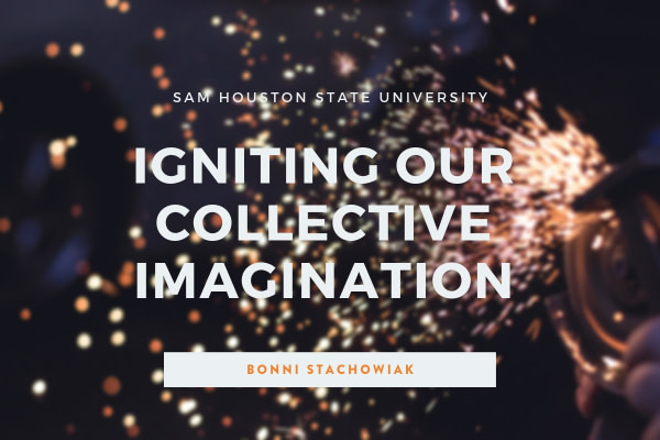 Igniting our collective imagination