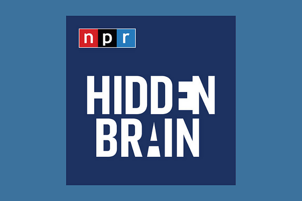 The Hidden Brain Podcast