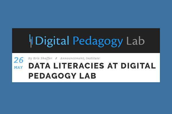 Data Literacies Track at Digital Pedagogy Lab