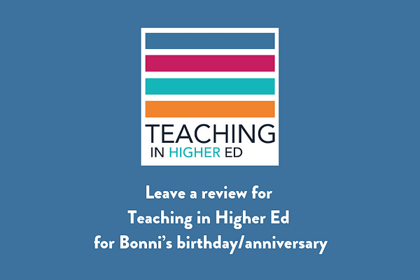 Leave a review for Teaching in Higher Ed for Bonni's birthday/anniversary