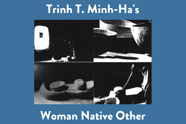 Trinh T. Minh-Ha's Woman Native Other