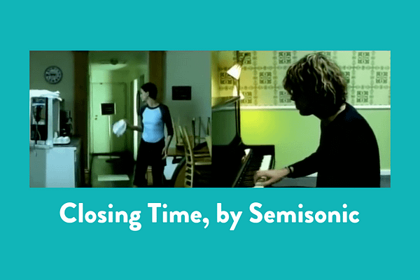 Closing Time, by Semisonic