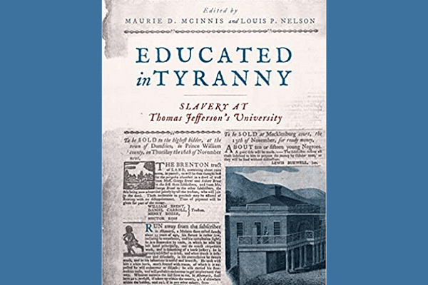 Educated in Tyranny: Slavery at Thomas Jefferson's University