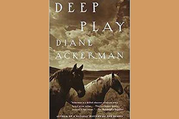 Deep Play, by Diane Ackerman