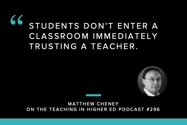 Students don't enter a classroom immediately trusting a teacher.