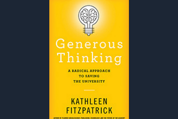 Generous Thinking: A Radical Approach to Saving the University, by Kathleen Fitzpatrick