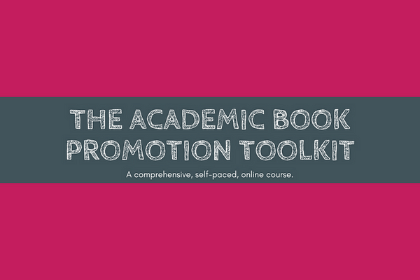 The Academic Book Promotion Toolkit