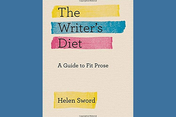 The Writer's Diet: A Guide to Fit Prose, by Helen Sword
