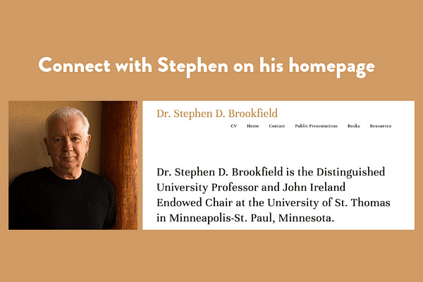 Connect with Stephen on his homepage: stephenbrookfield.com