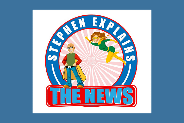 Kerry's husband Stephen's podcast: Stephen Explains the News