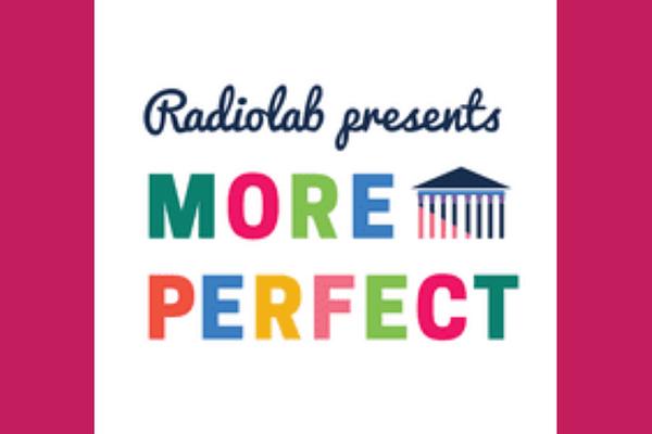 Radiolab's More Perfect: Season 3