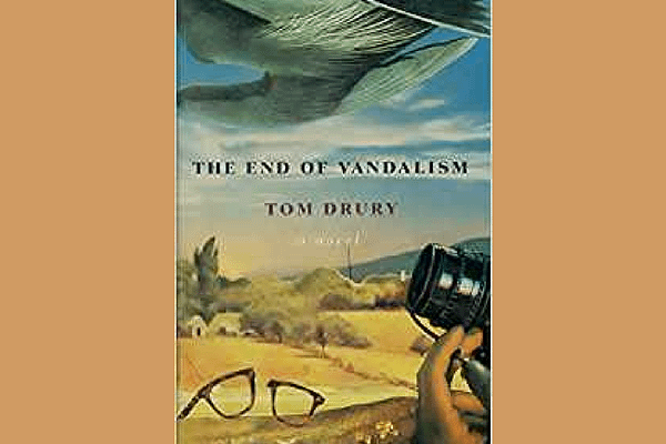 The End of Vandalism* and other books by Tom Drury