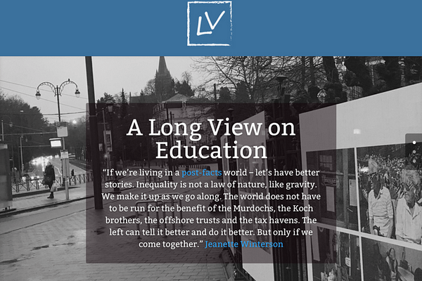 Long view of education blog by Benjamin Doxtdator