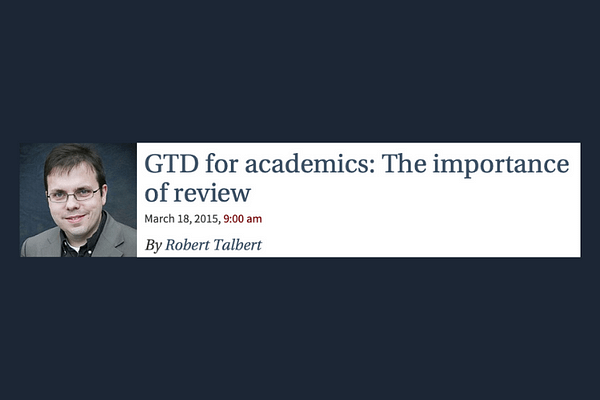 Robert Talbert's Post on The Chronicle About His Weekly Review Process