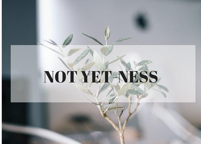 not-yet-ness