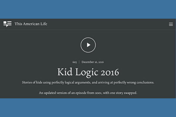 This American Life #605 – Kid Logic 2016