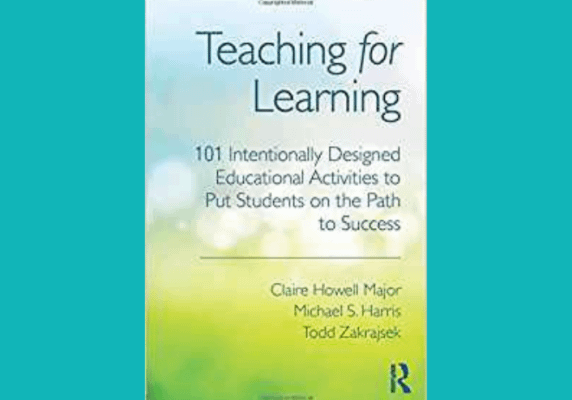 Teaching for Learning: 101 Intentionally Designed Educational Activities to Put Students on the Path to Success*