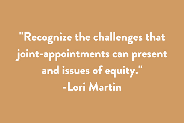 Recognize the challenges that joint-appointments can present and issues of equity