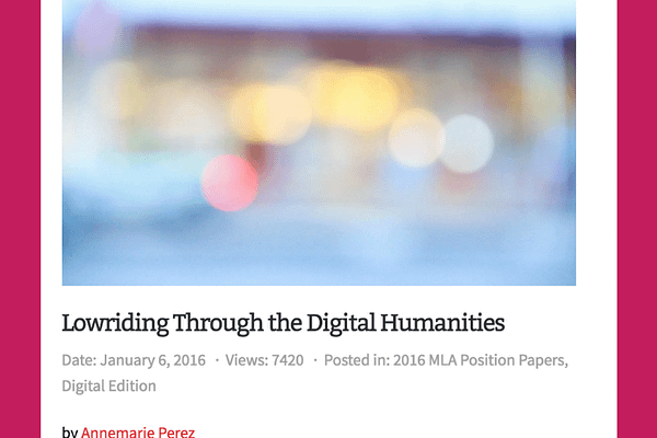 Annemarie Perez' Lowriding Through the Digital Humanities