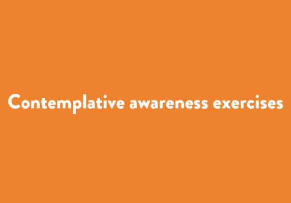 Contemplative awareness exercises
