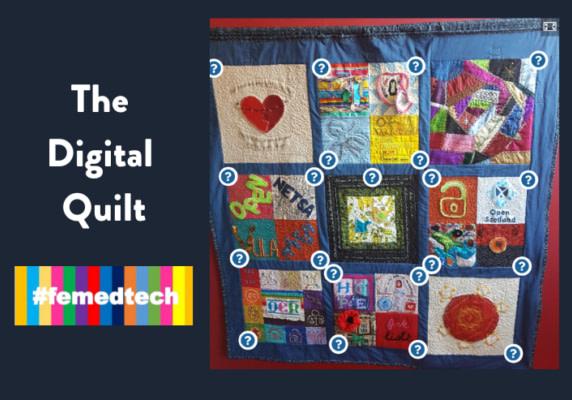 The Digital Quilt from #femedtech
