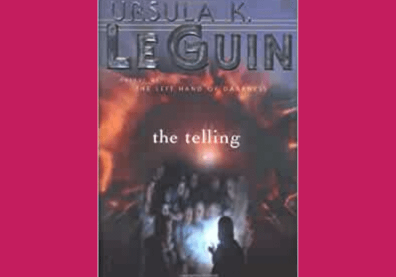 The Telling, by Ursula K. Le Guin