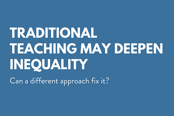 Traditional Teaching May Deepen Inequality