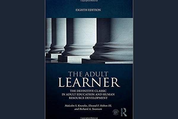 The Adult Learner, by Malcolm Knowles