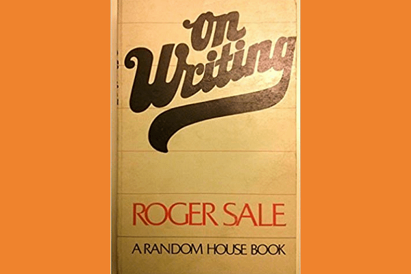 On Writing, by Roger Sale