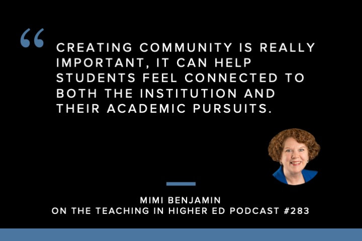 Creating community is really important and it can help students feel connected to both the institution and their academic pursuits.