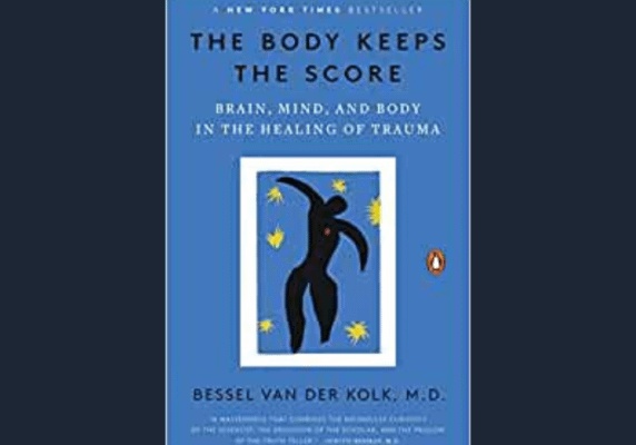 The Body Keeps the Score: Brain, Mind, and Body in the Healing of Trauma, by Bessel van der Kolk M.D.
