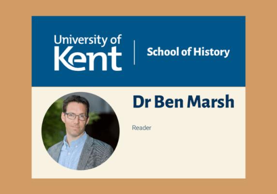 Ben Marsh - University of Kent - School of History