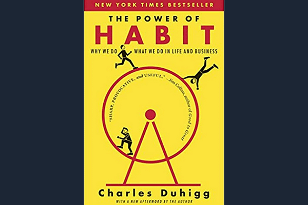 The Power of Habit*, by Charles Duhigg