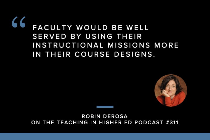 Faculty would be well served by using their instructional missions more in their course designs.