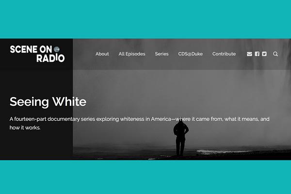Scene on Radio Podcast- Seeing White Season