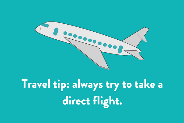 Travel tip: always try to take a direct flight.