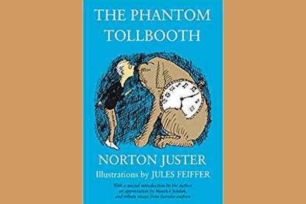 The Phantom Tollbooth, by Norton Juster