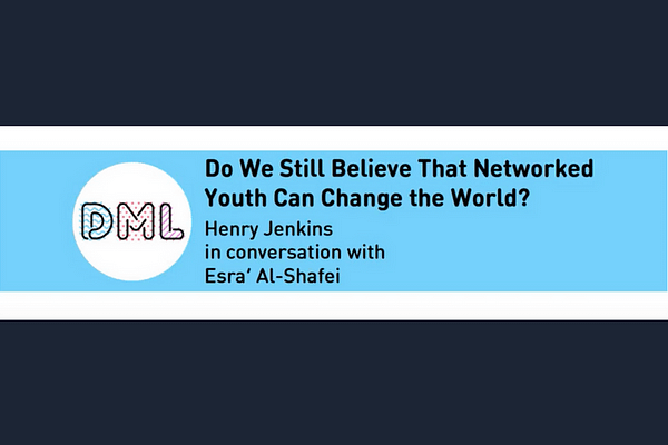 DML2017 Plenary – Do We Still Believe That Networked Youth Can Change the World? with Esra'a Al Shafei & Henry Jenkins