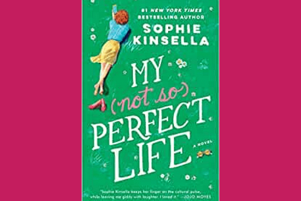 My Not So Perfect Life, by Sophie Kinsella